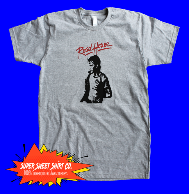 Road House Patrick Swayze Shirt