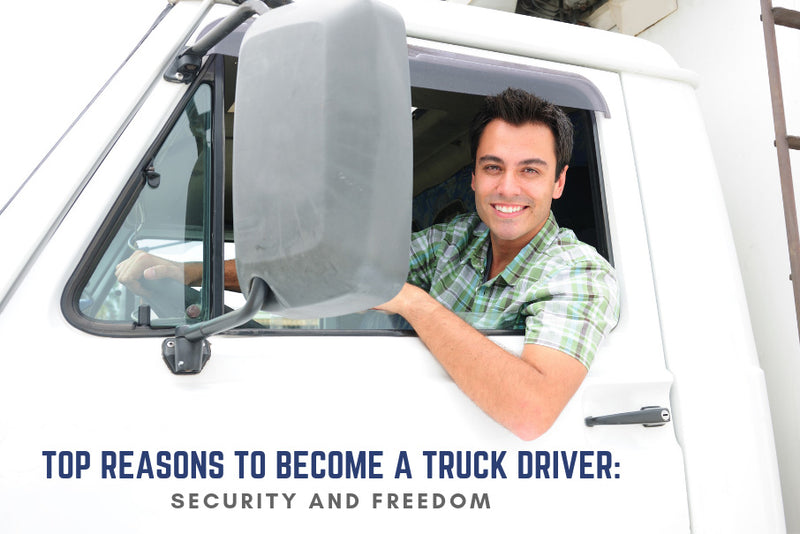 The Top Reasons to Become a Truck Driver