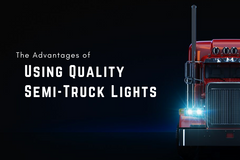 The Advantages of Using Quality Semitruck Lights