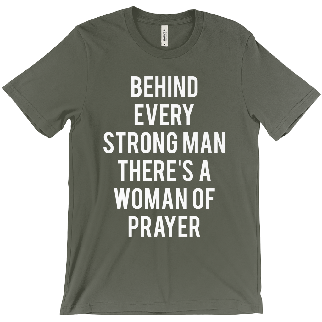 Behind Every Strong Man Tee