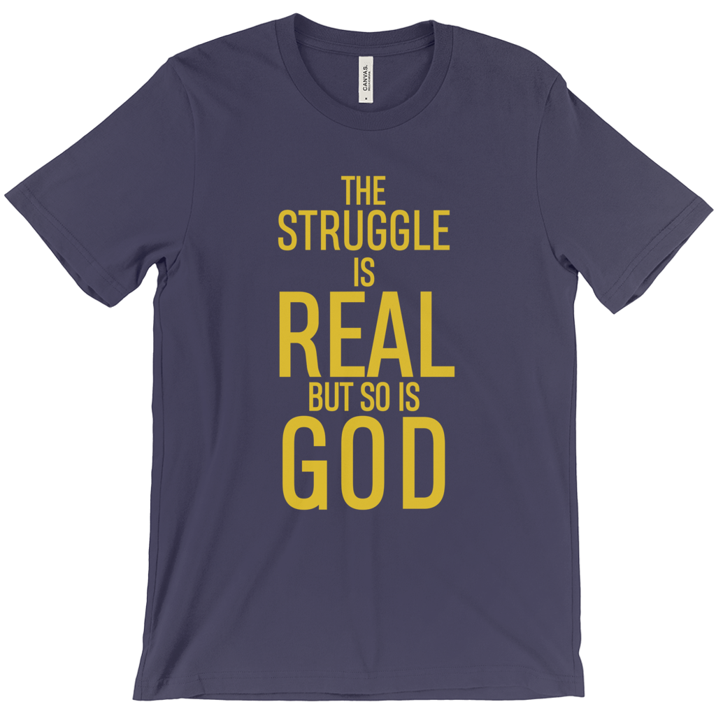The Struggle Is Real Short Sleeve Tee