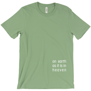 On Earth As It Is In Heaven Short Sleeve Tee