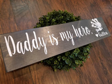 Daddy Is My Hero Custom Wood Sign - Multiple Size and Stain Options