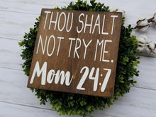 Thou Shalt Not Try Me Wood Sign - Multiple Size and Stain Options