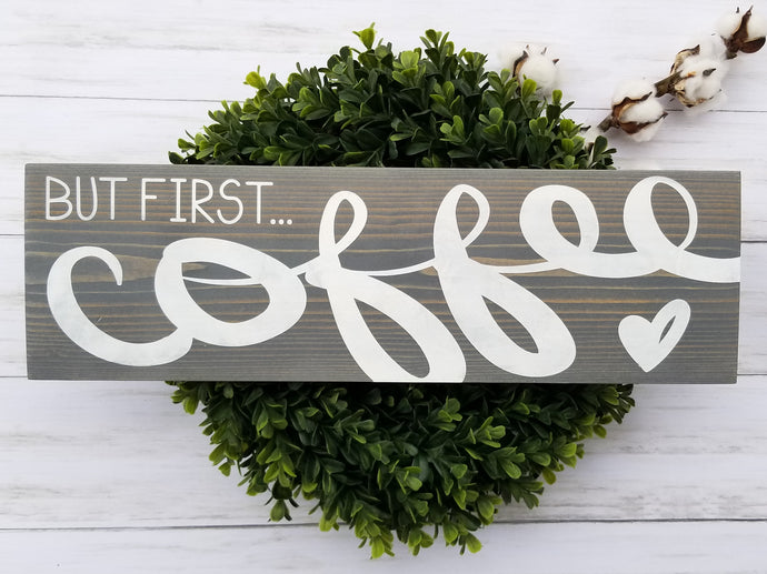 But First, Coffee Wood Sign - Multiple Size and Stain Options