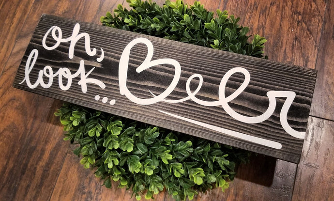 Oh Look, Beer! Wood Sign - Multiple Size and Stain Options