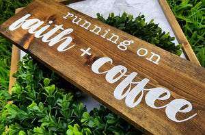 Running on Faith and Coffee Wood Sign - Multiple Size and Stain Options
