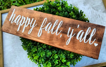 Happy Fall Y'all Wood Sign - Multiple Size and Stain Options