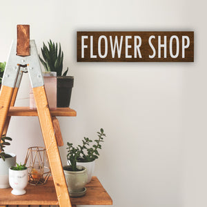 FLOWER SHOP Wood Sign - Multiple Size and Stain Options