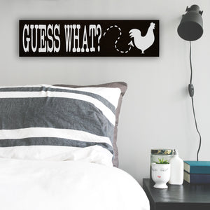 Guess What? Chicken Butt Wood Sign - Multiple Size and Stain Options