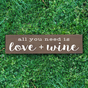 All You Need Is Love and Wine Wood Sign - Multiple Size and Stain Options