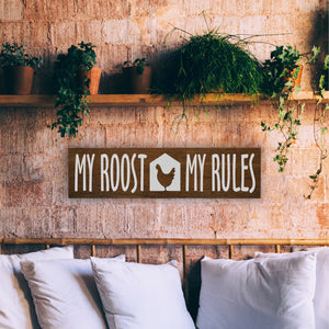 My Roost My Rules, Chicken Wood Sign - Multiple Size and Stain Options