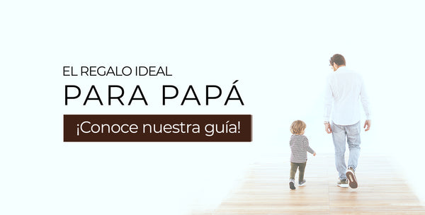 El regalo ideal para Papá