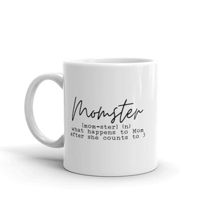 Momster What Happens To Mom After She Counts To 3 Ceramic Mug