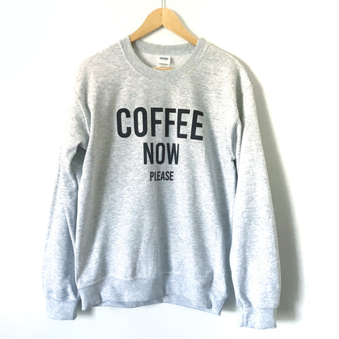 "No Brand Grey ""Coffee Now Please"" Graphic Pullover Sweatshirt- Size S"