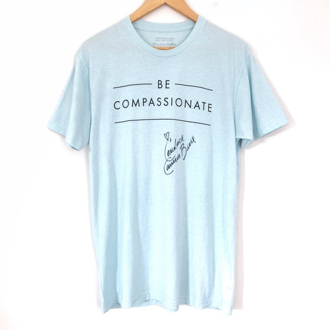 "DaySpring Light Blue Graphic ""Be Compassionate"" AUTOGRAPHED Tee- Size M"