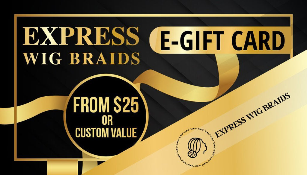 Gift Card - Express Wig Braids