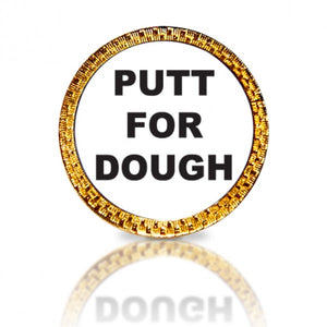 Putt For Dough Golf Ball Marker