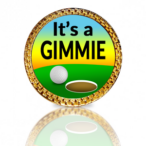 It's a Gimmie Golf Ball Marker