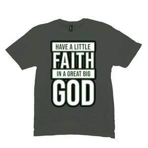 Have A Little Faith In A Great Big God Unisex  T-Shirt [product_type]
