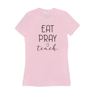 Eat Pray Teach T-Shirts [product_type]