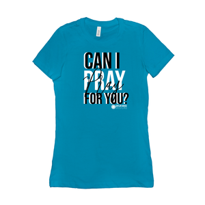 Can I Pray For You Ladies' T-Shirt [product_type]
