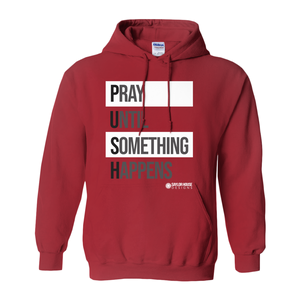 Pray Until Something Happens Hoodies (No-Zip/Pullover) [product_type]