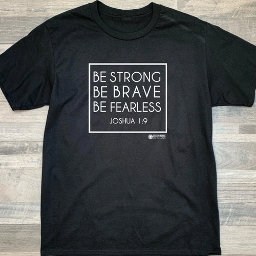 Be Strong, Be Brave, Be Courageous Unisex T-Shirt T-Shirt