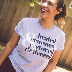 Healed, Renewed, Restored, Delivered Unisex T-Shirt