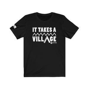 It Takes A Village Unisex Short Sleeve Tee T-Shirt