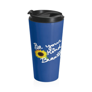Be Your Own Kind of Beautiful Stainless Steel Travel Mug Mug