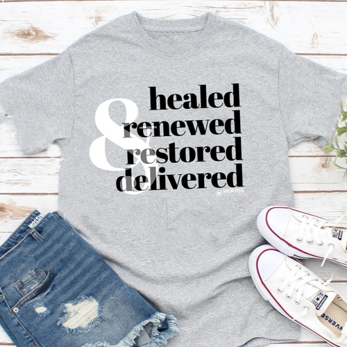 Healed, Renewed, Restored, Delivered Unisex T-Shirt [product_type]