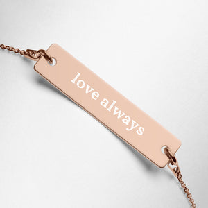Love Always Engraved Rose Gold Bracelet