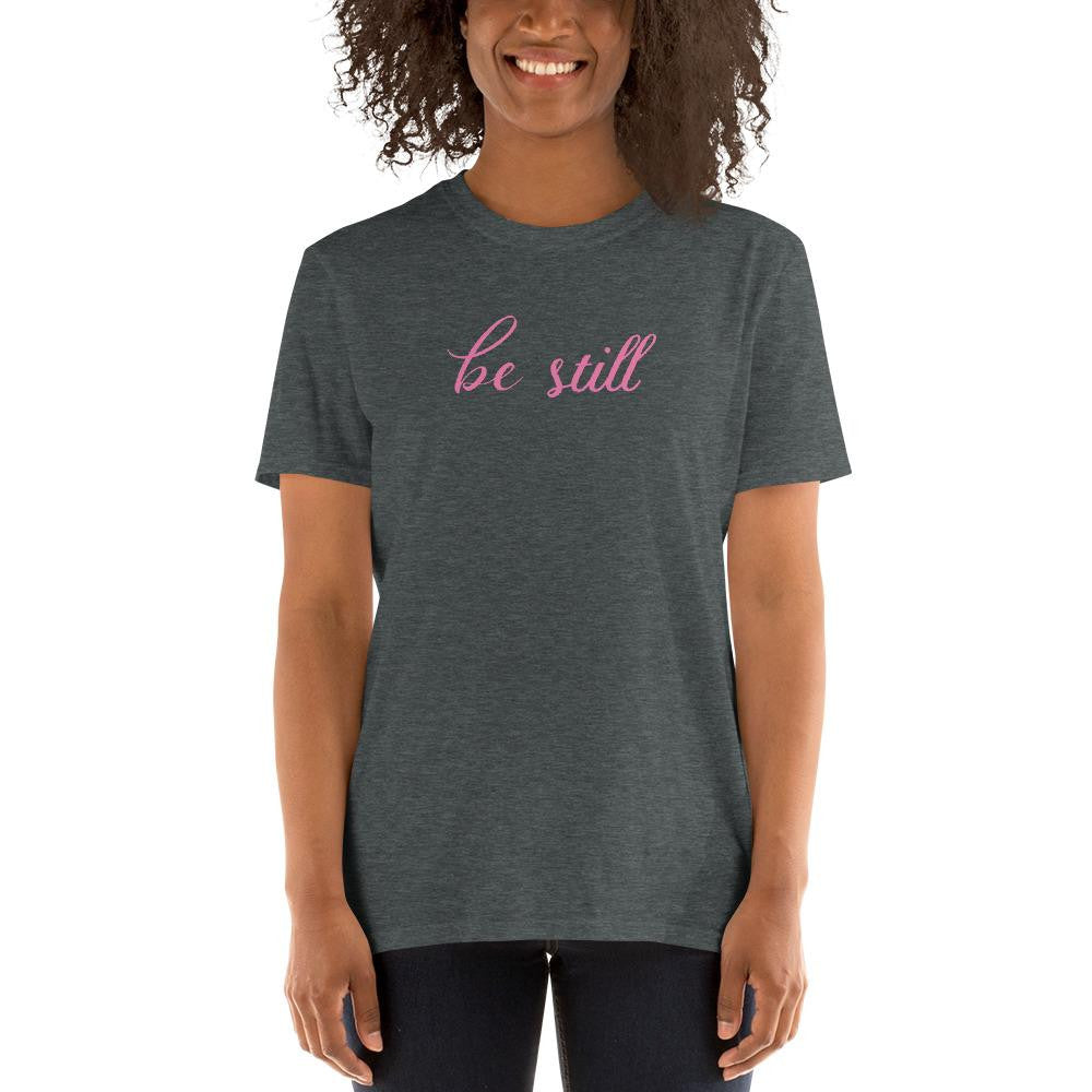 Be Still Unisex T-Shirt [product_type]