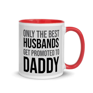 Only The Best Husbands are Promoted to Daddy Mug 11oz