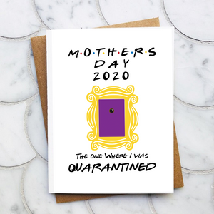 Mother's Day Card The Day I was Quarantined - DIGITAL FILE