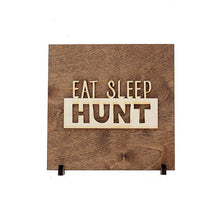 Load image into Gallery viewer, Eat Sleep Hunt Sign . Wood Sign