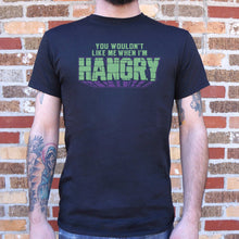 Load image into Gallery viewer, You Wouldn't Like Me When I'm Hangry T-Shirt (Mens)