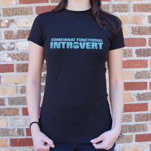 Load image into Gallery viewer, Somewhat Functional Introvert T-Shirt (Ladies)