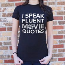 Load image into Gallery viewer, I Speak Fluent Movie Quotes T-Shirt (Ladies)