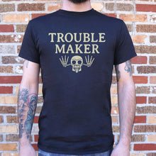 Load image into Gallery viewer, Troublemaker T-Shirt (Mens)