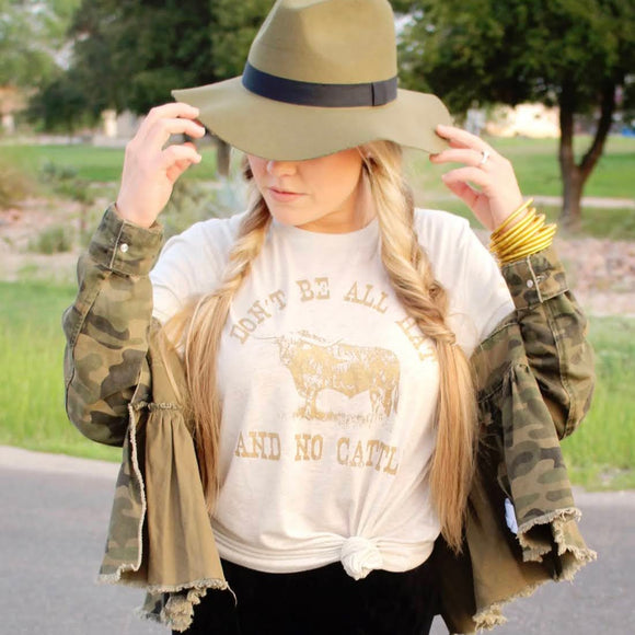 Don't Be All Hat & No Cattle Tee