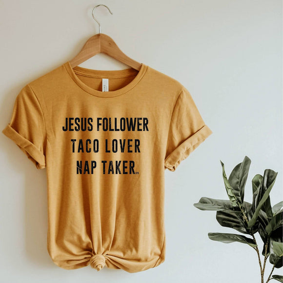 Jesus Follower. Taco Lover. Nap Taker. Tee