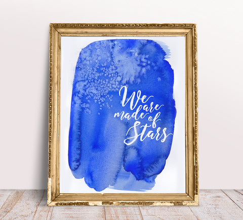 We Are Made of Stars- Printable Wall Art