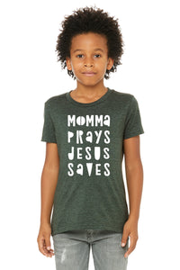 (PRE-ORDER) Momma Prays Jesus Saves™️ T-Shirt | Heather Forest