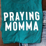 (PRE-ORDER) Praying Momma® T-Shirt | Teal