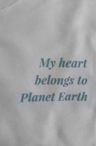 my heart belongs to planet earth slogan