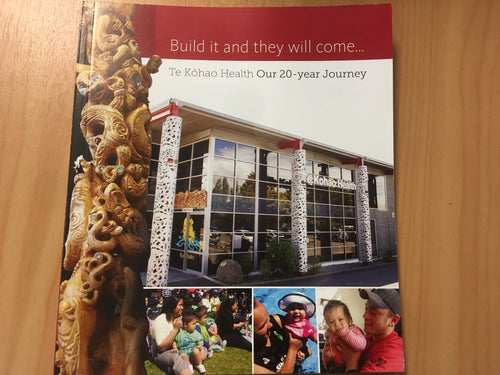 Build it and they will come - Te Kōhao Health Our 20 year Journey