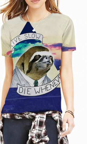 New 3D T-shirt Sloth Live Slow Die Whenever