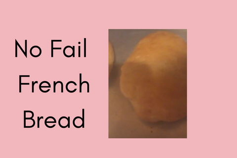 No Fail French Bread